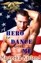 A Hero to Dance with Me -- Marteeka Karland