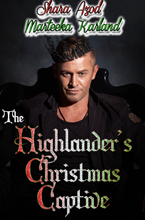 The Highlander's Christmas Captive - Marteeka Karland